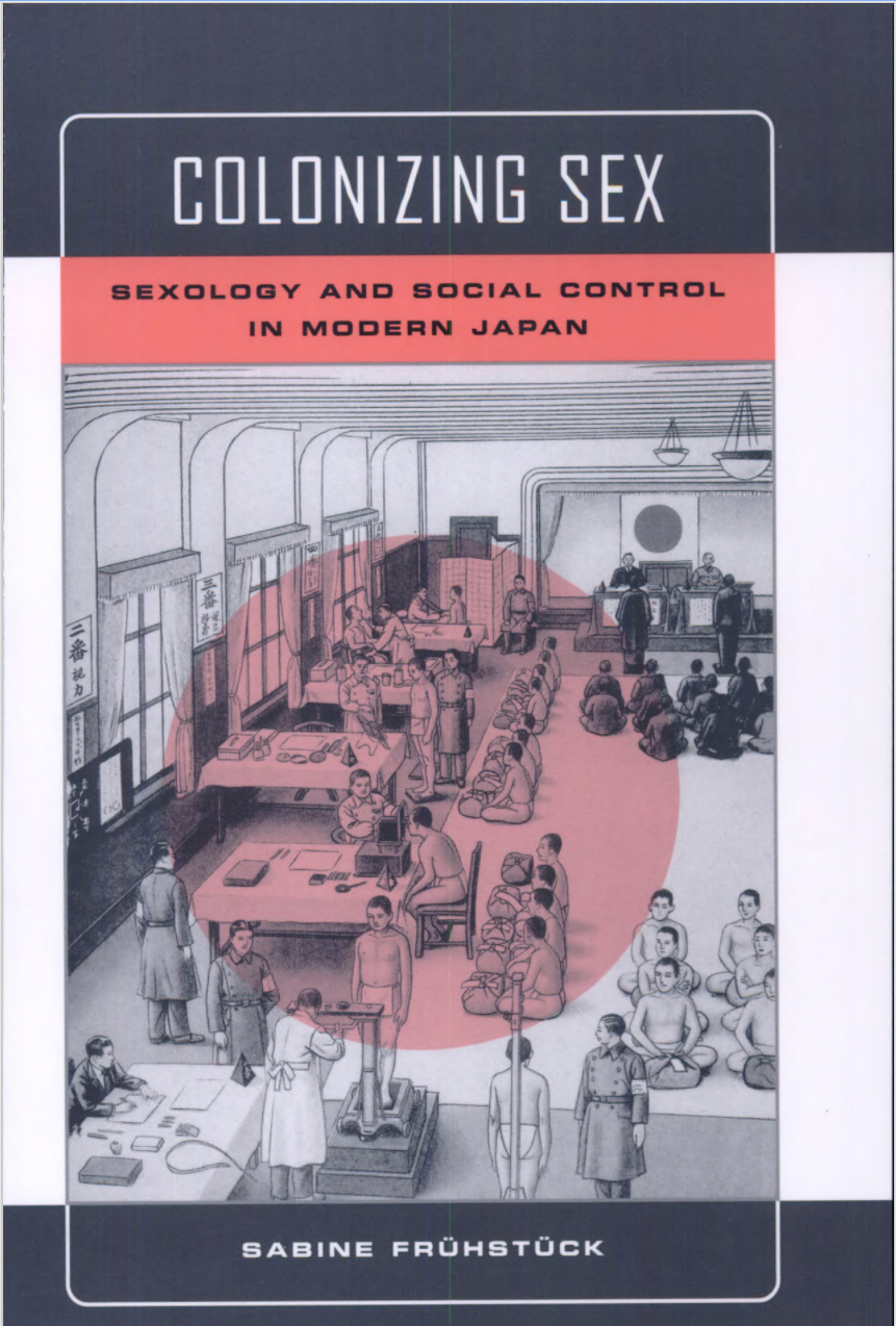 """Colonizing Sex: Sexology and Social Control in Modern Japan"" Book Cover"